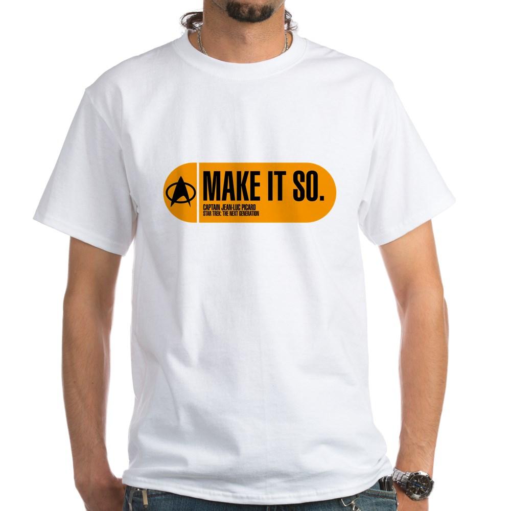 Make It So - Star Trek Quote White T-Shirt
