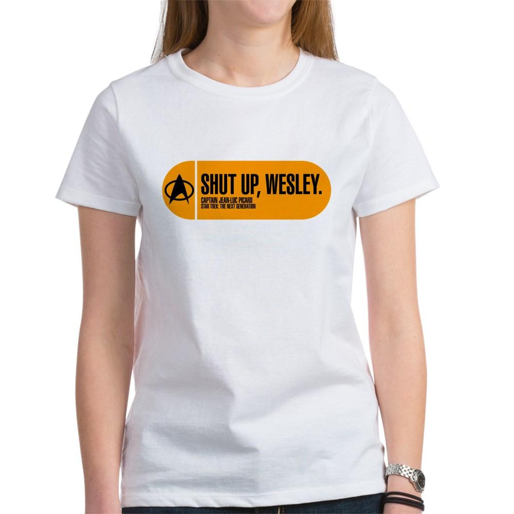 Shut Up Wesley - Star Trek Quote Women's T-Shirt