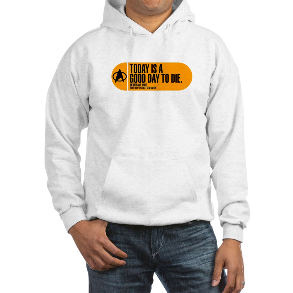 Today Is a Good Day to Die - Star Trek Quote Hooded Sweatshirt