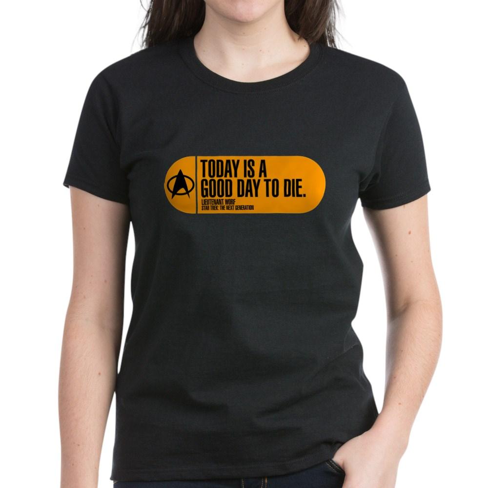 Today Is a Good Day to Die - Star Trek Quote Women's Dark T-Shirt