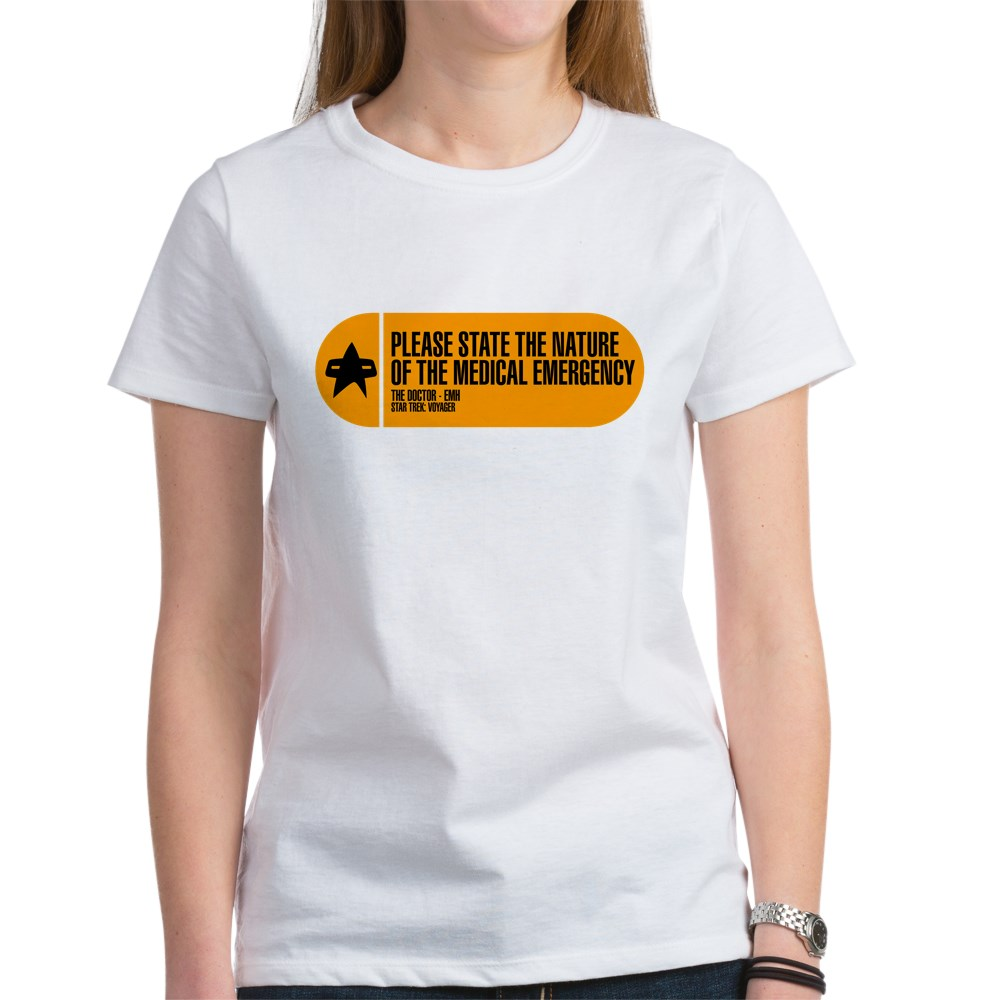 Please State the Nature of the Medical Emergency - Women's T-Shirt
