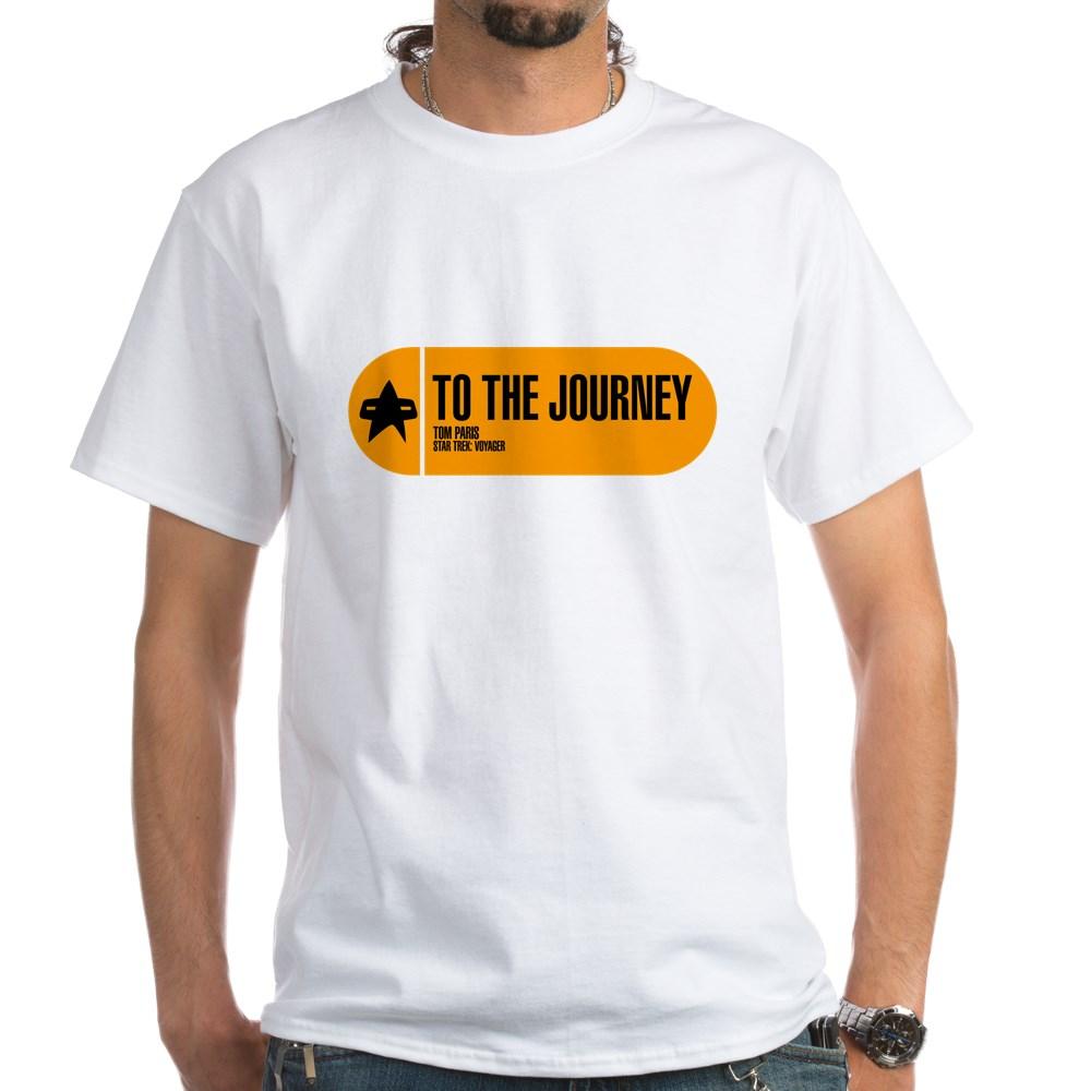 To the Journey - Star Trek Quote White T-Shirt
