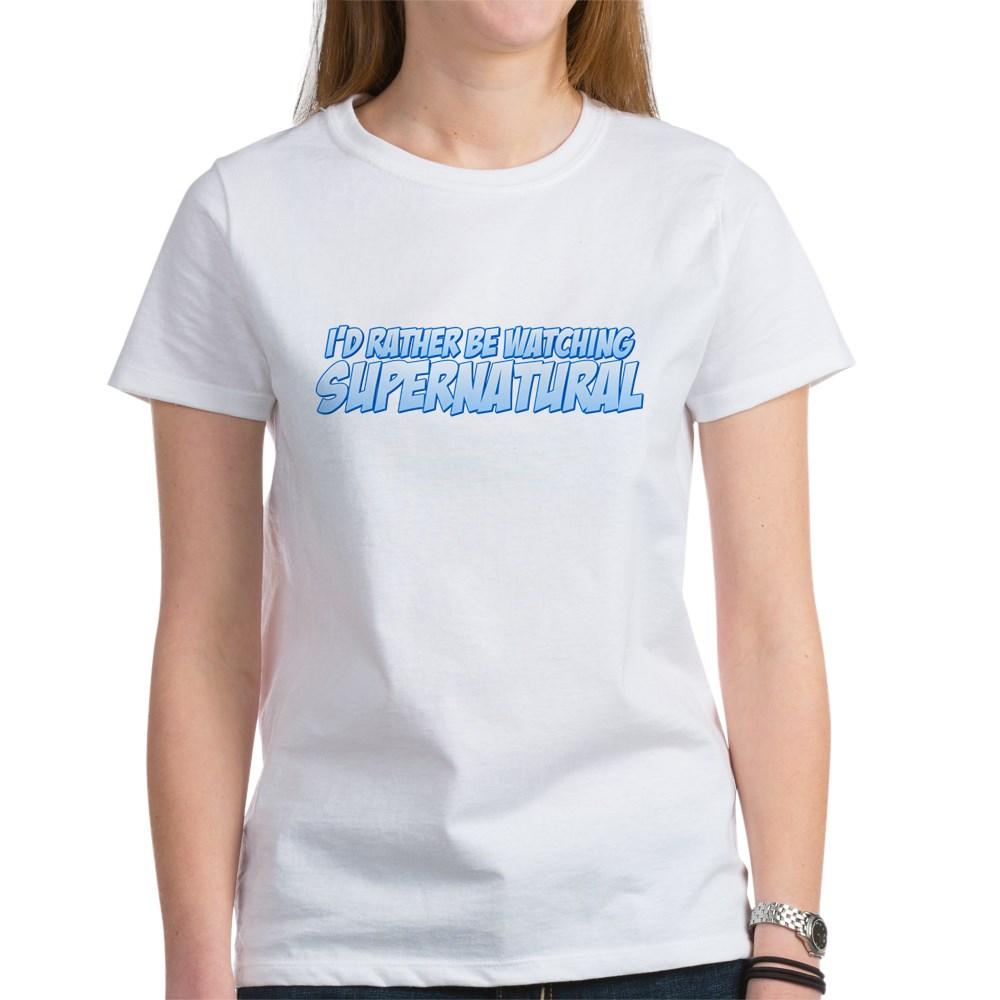 I'd Rather Be Watching Supernatural Women's T-Shirt