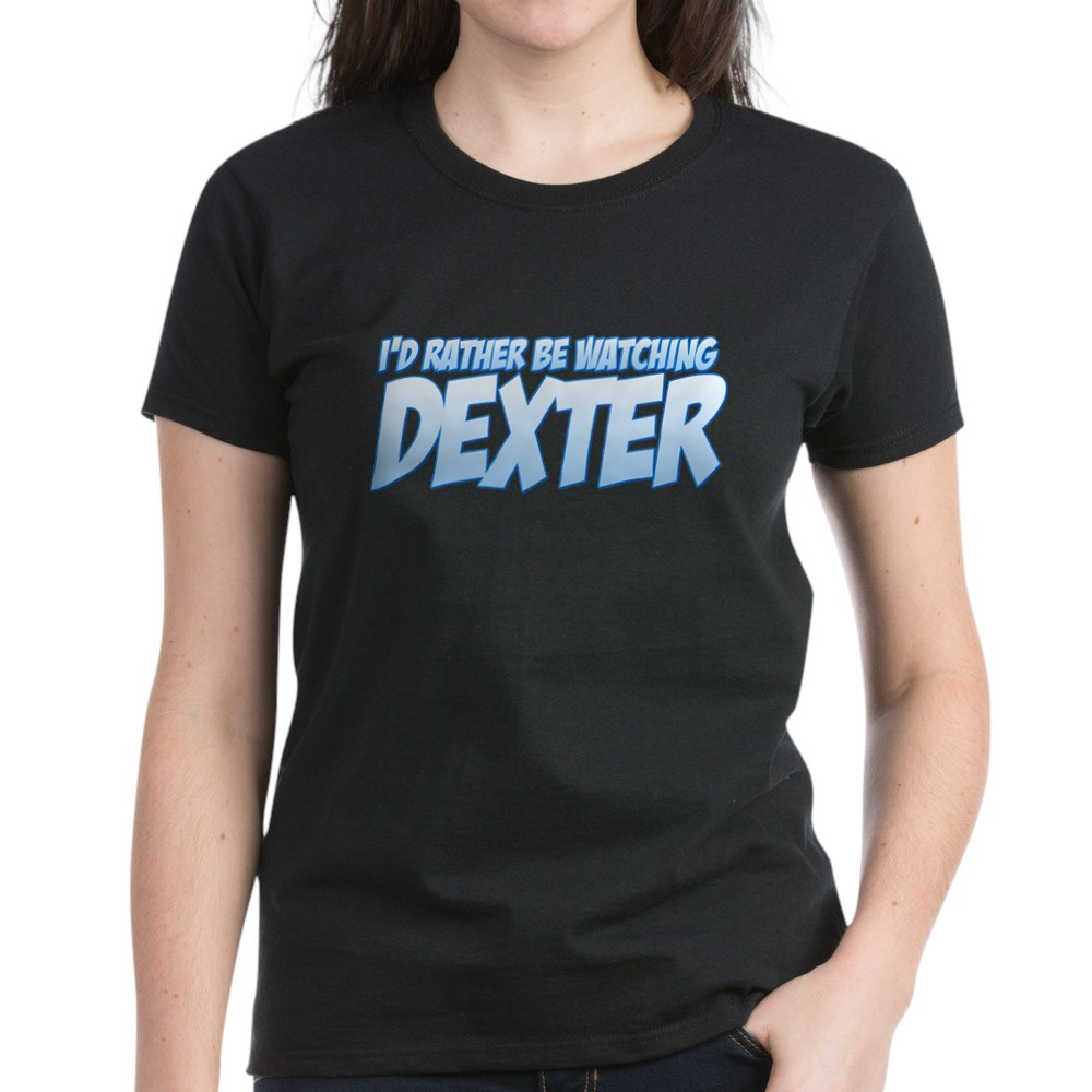 I'd Rather Be Watching Dexter Women's Dark T-Shirt
