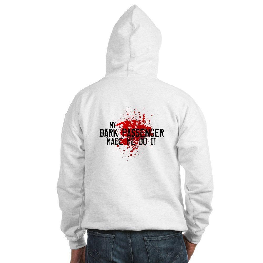 My Dark Passenger Made Me Do It Hooded Sweatshirt