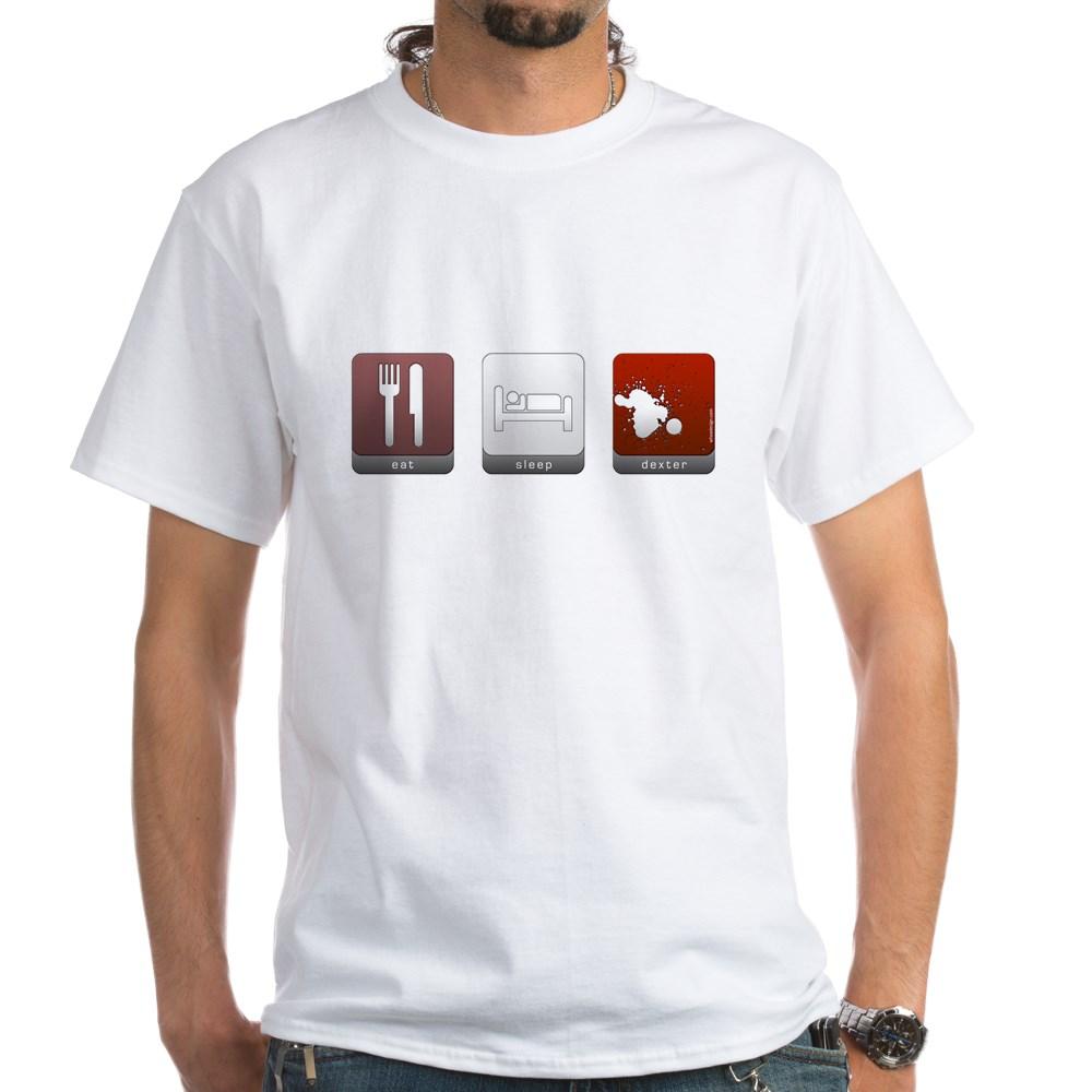 Eat Sleep Dexter White T-Shirt