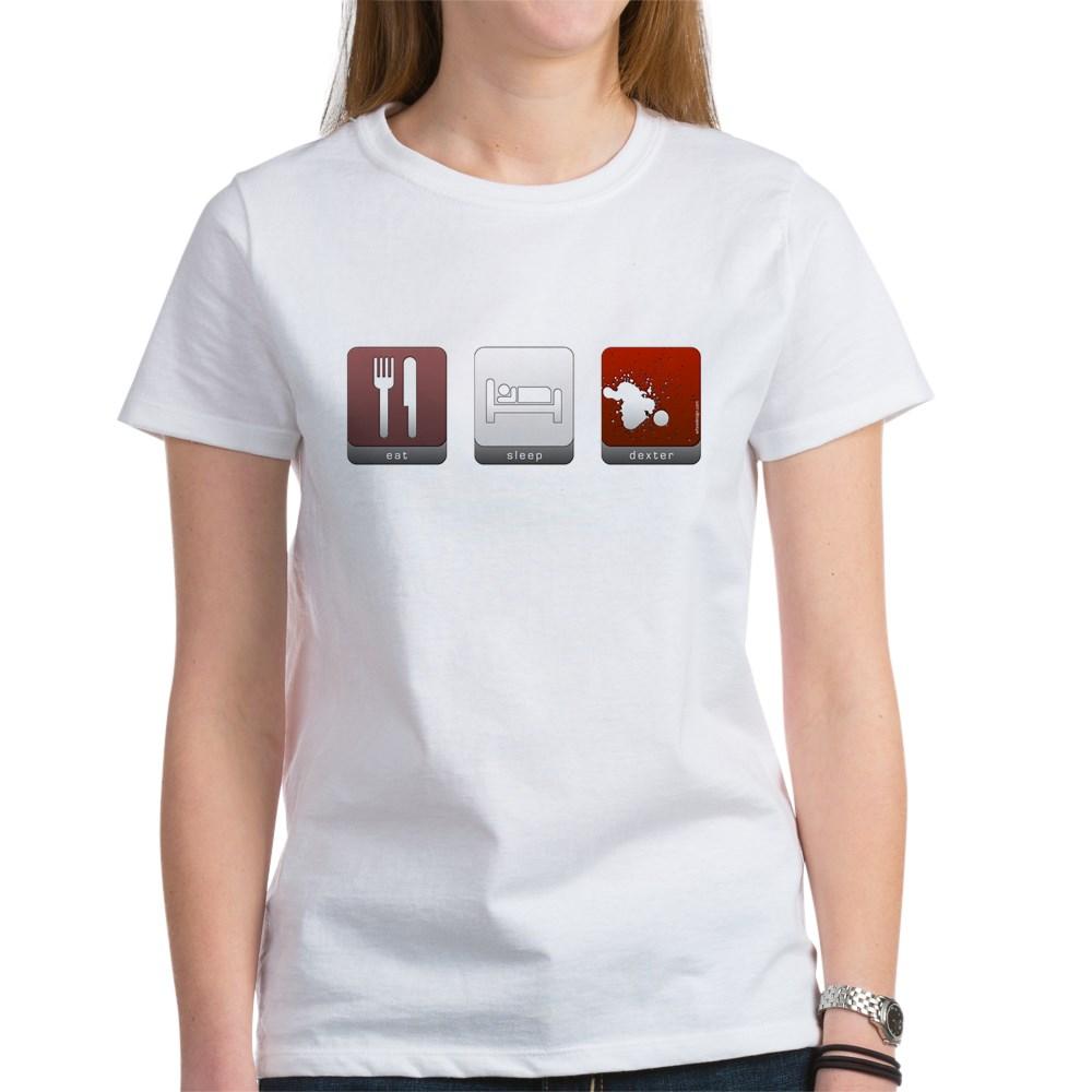 Eat Sleep Dexter Women's T-Shirt