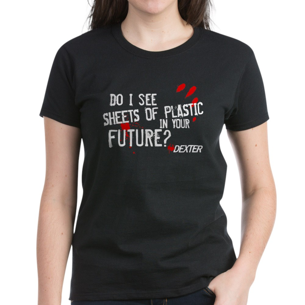 Bloody Sheets of Plastic in Your Future? Women's Dark T-Shirt