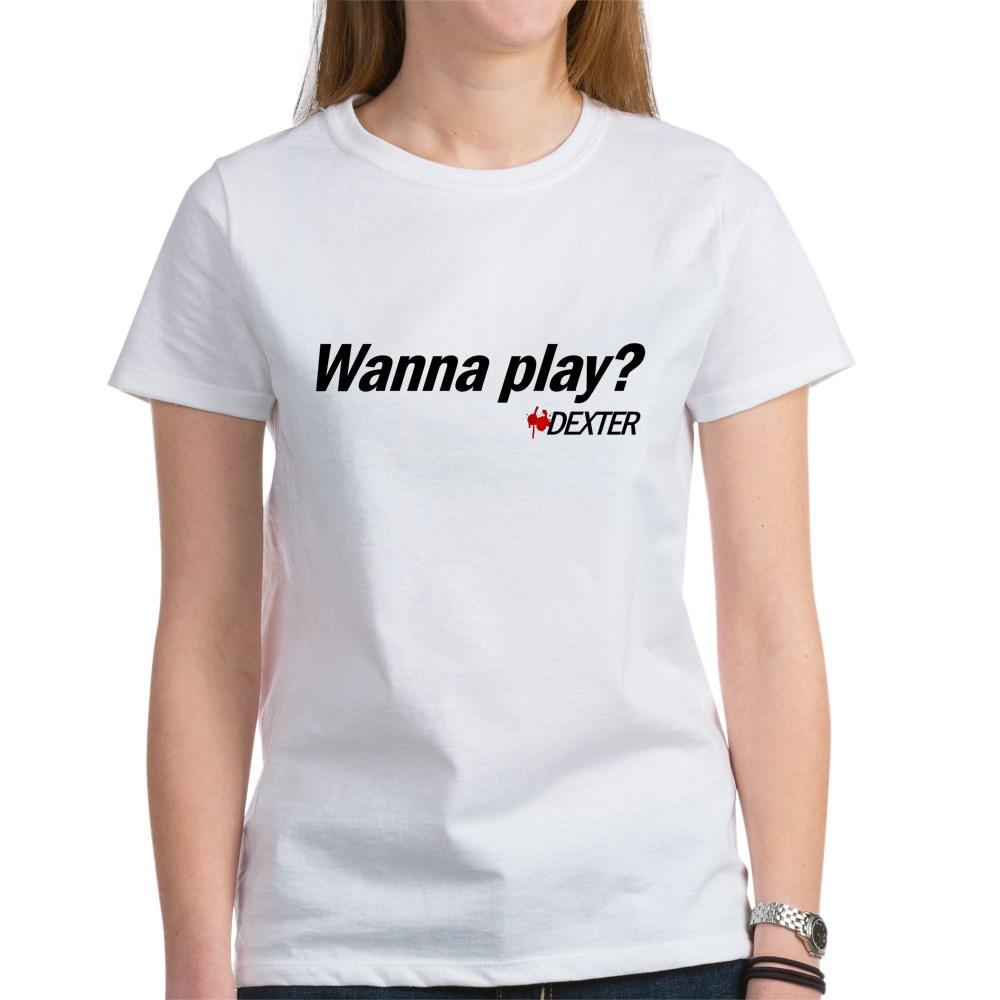 Wanna Play? - Dexter Quote Women's T-Shirt
