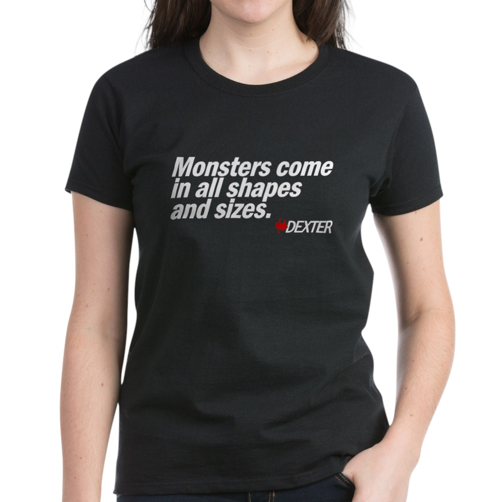 Monsters Come In All Shapes and Sizes - Dexter Women's Dark T-Shirt