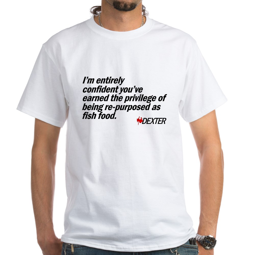 Re-purposed as Fish Food - Dexter Quote White T-Shirt