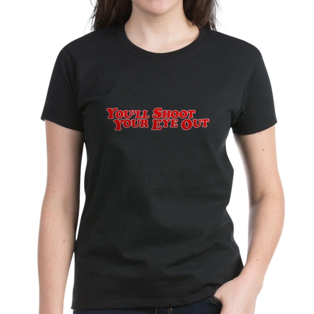 You'll Shoot Your Eye Out Women's Dark T-Shirt