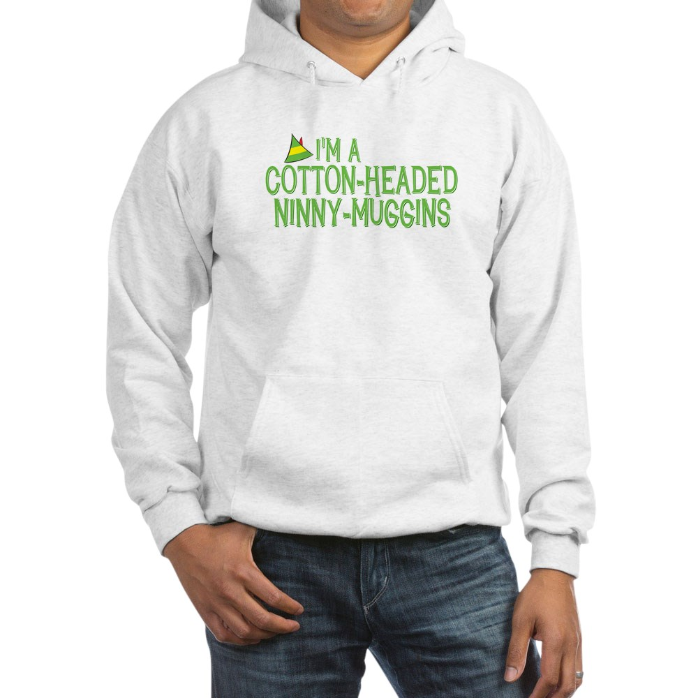 I'm a Cotton-Headed Ninny-Muggins Hooded Sweatshirt