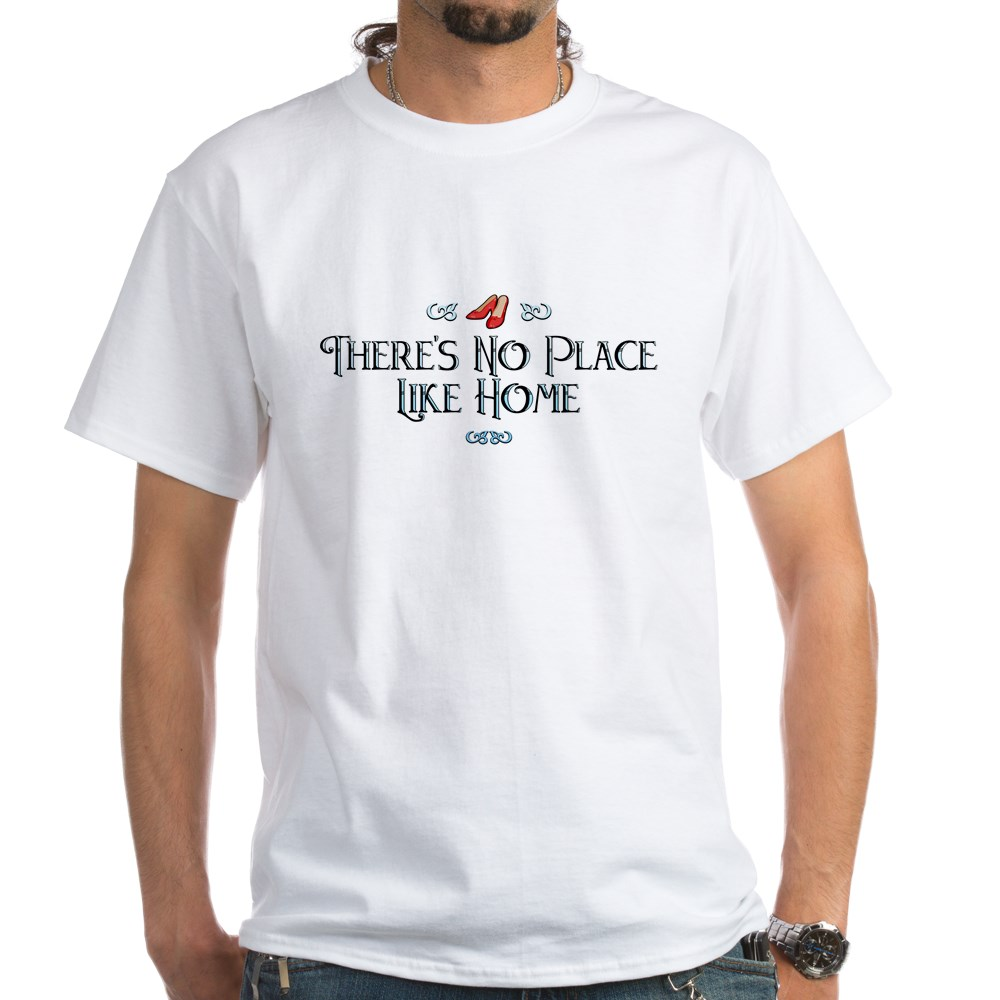 There's No Place Like Home - Wizard of Oz White T-Shirt