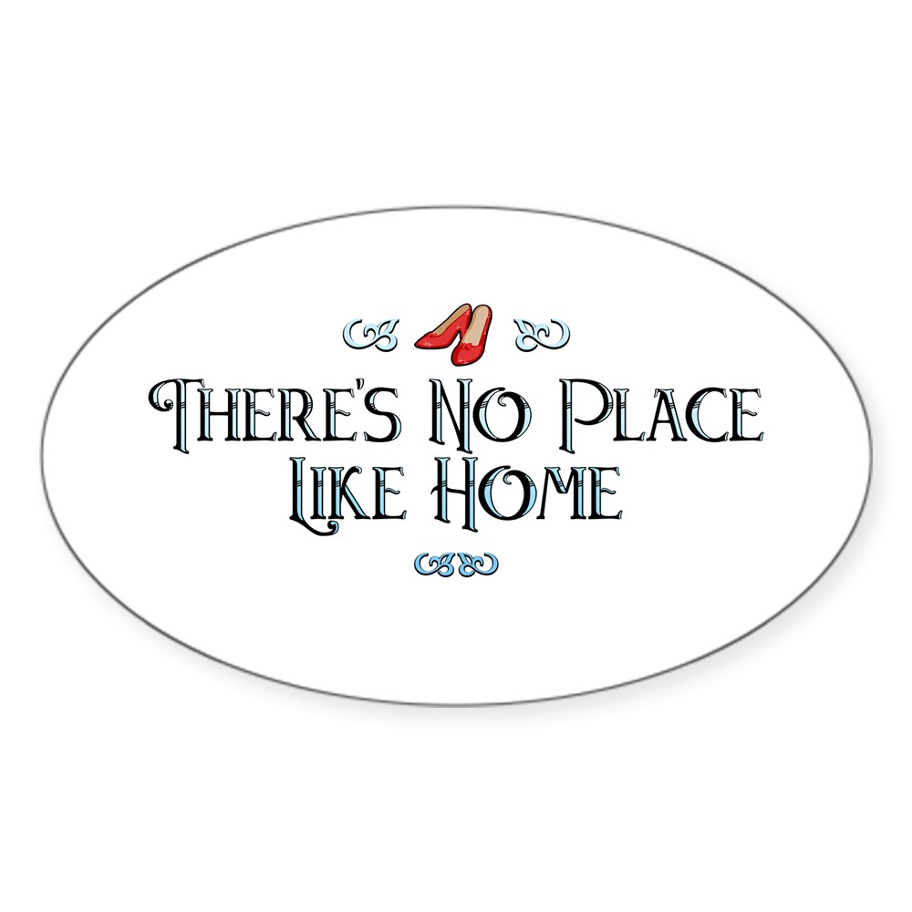 There's No Place Like Home - Wizard of Oz Oval Sticker