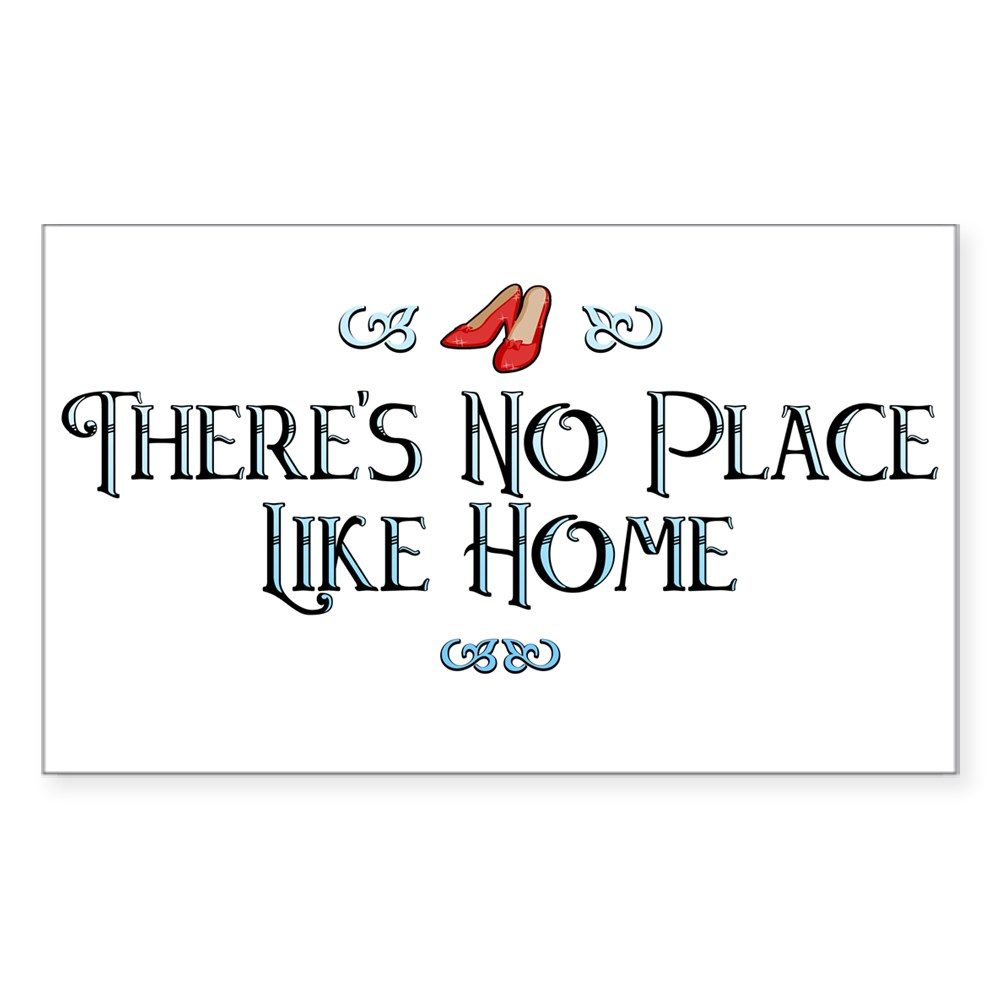 There's No Place Like Home - Wizard of Oz Rectangle Sticker