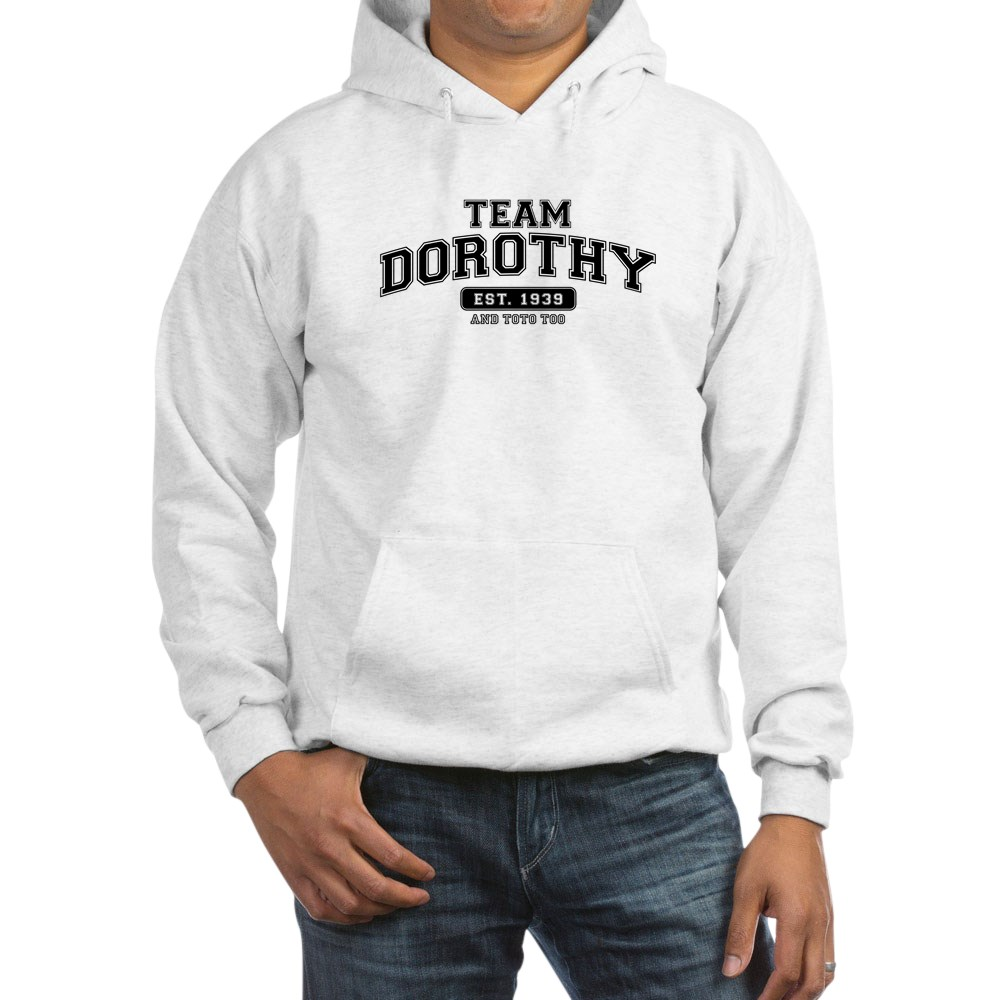 Team Dorothy - And Toto Too Hooded Sweatshirt