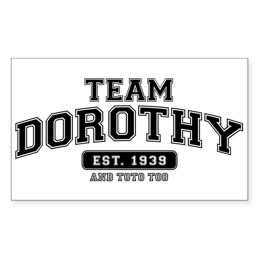 Team Dorothy - And Toto Too Rectangle Sticker