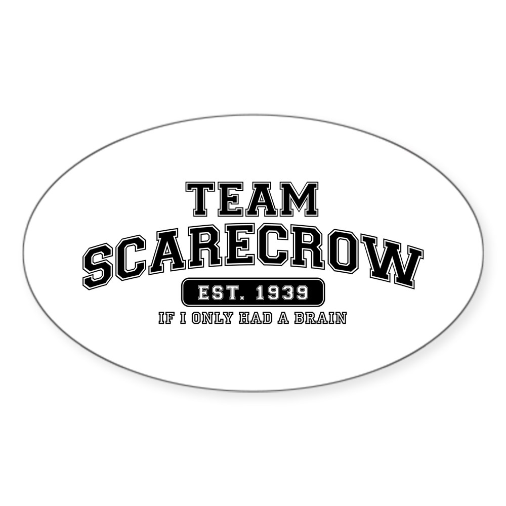 Team Scarecrow - If I Only Had a Brain Oval Sticker
