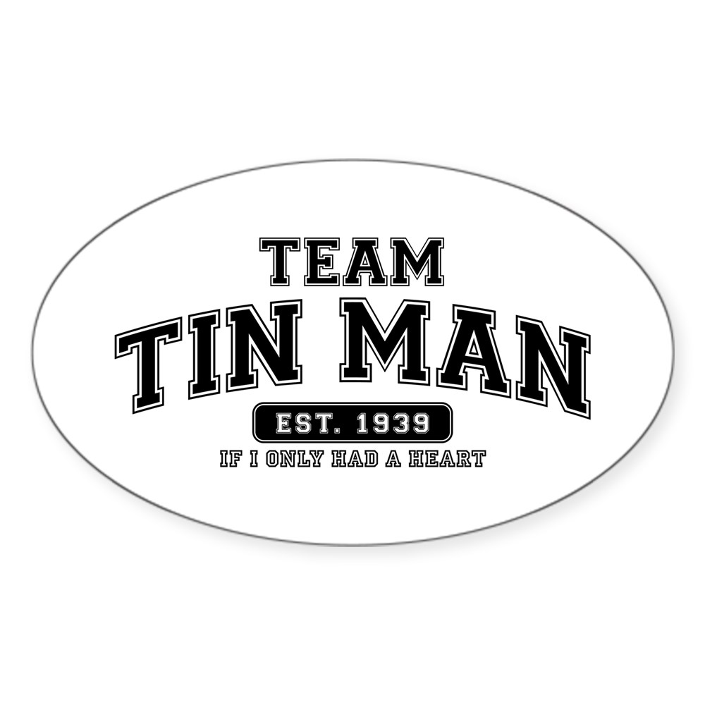 Team Tin Man - If I Only Had a Heart Oval Sticker