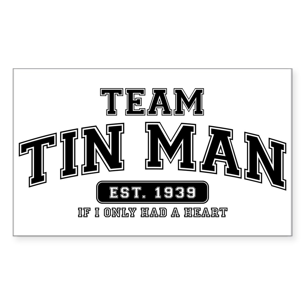 Team Tin Man - If I Only Had a Heart Rectangle Sticker