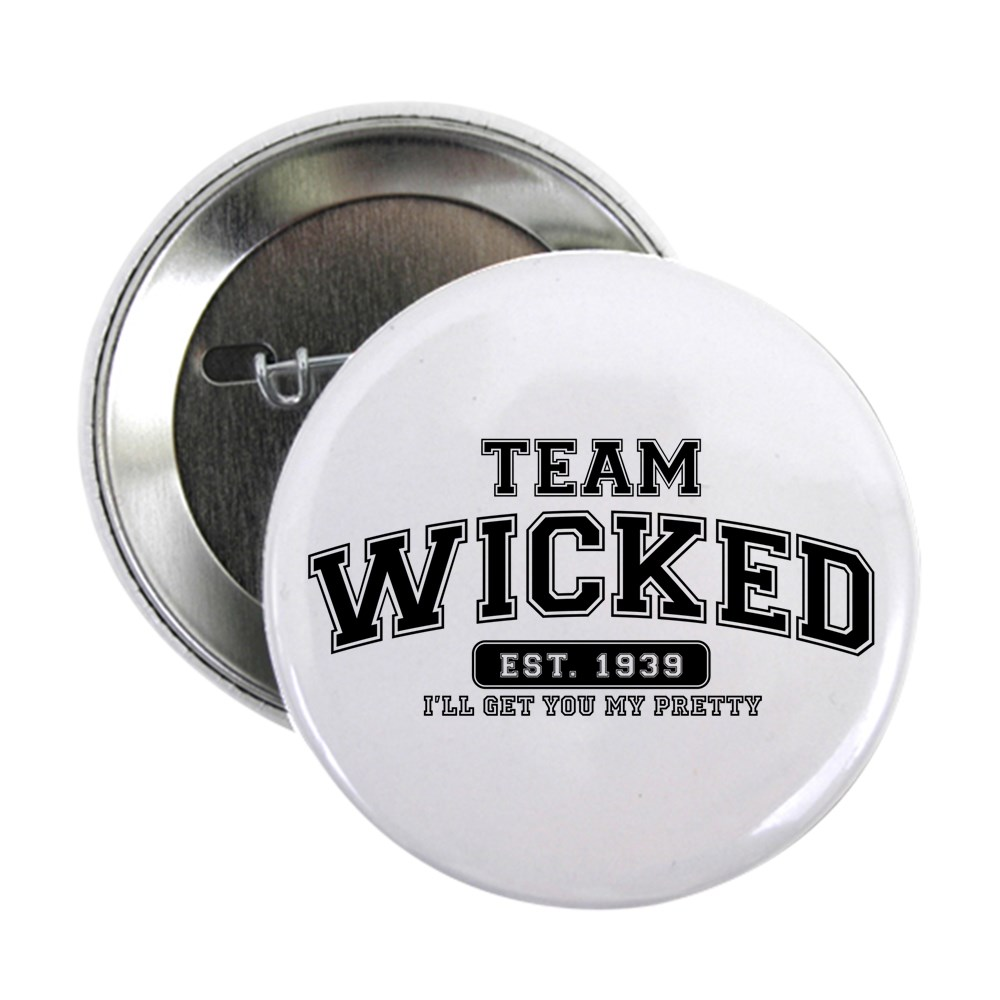 Team Wicked - I'll Get Your My Pretty 2.25