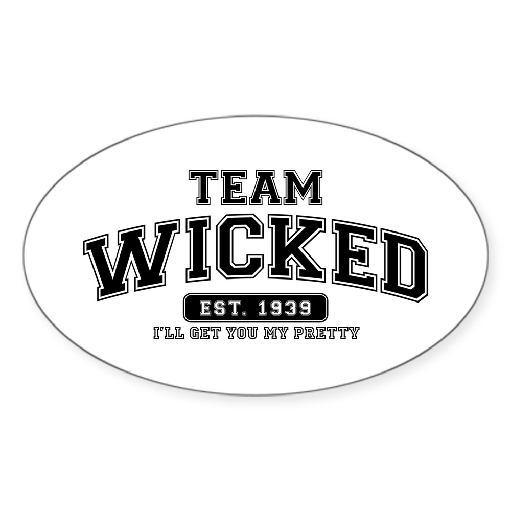 Team Wicked - I'll Get Your My Pretty Oval Sticker