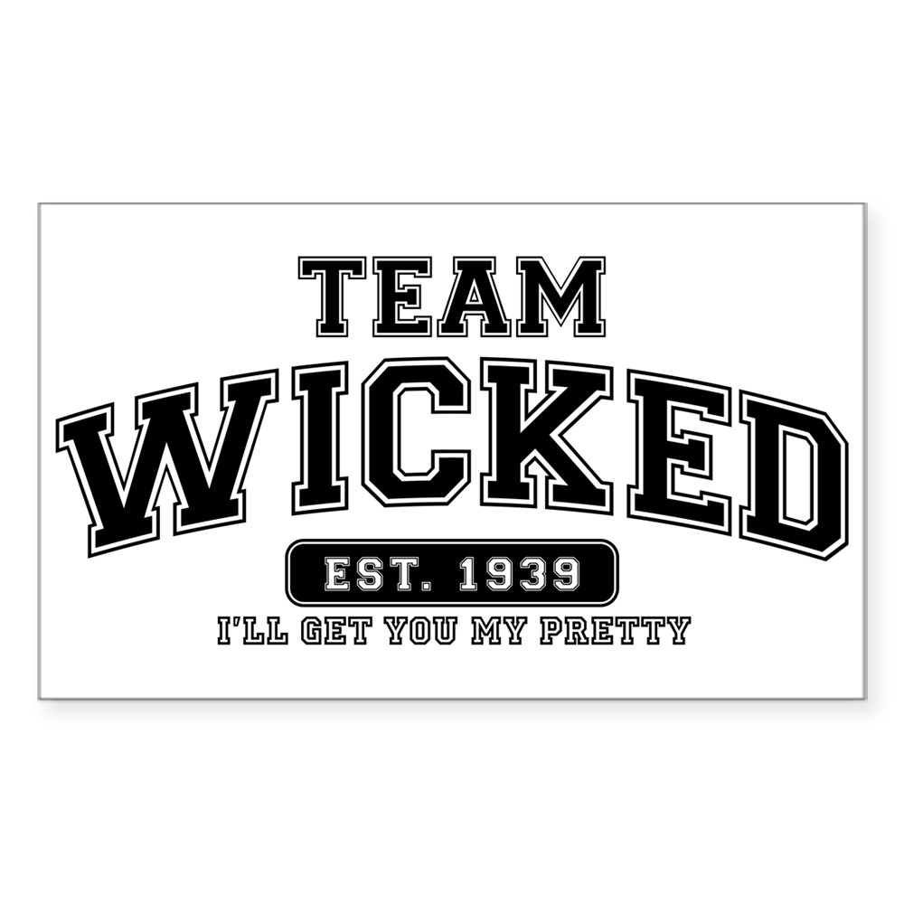 Team Wicked - I'll Get Your My Pretty Rectangle Sticker