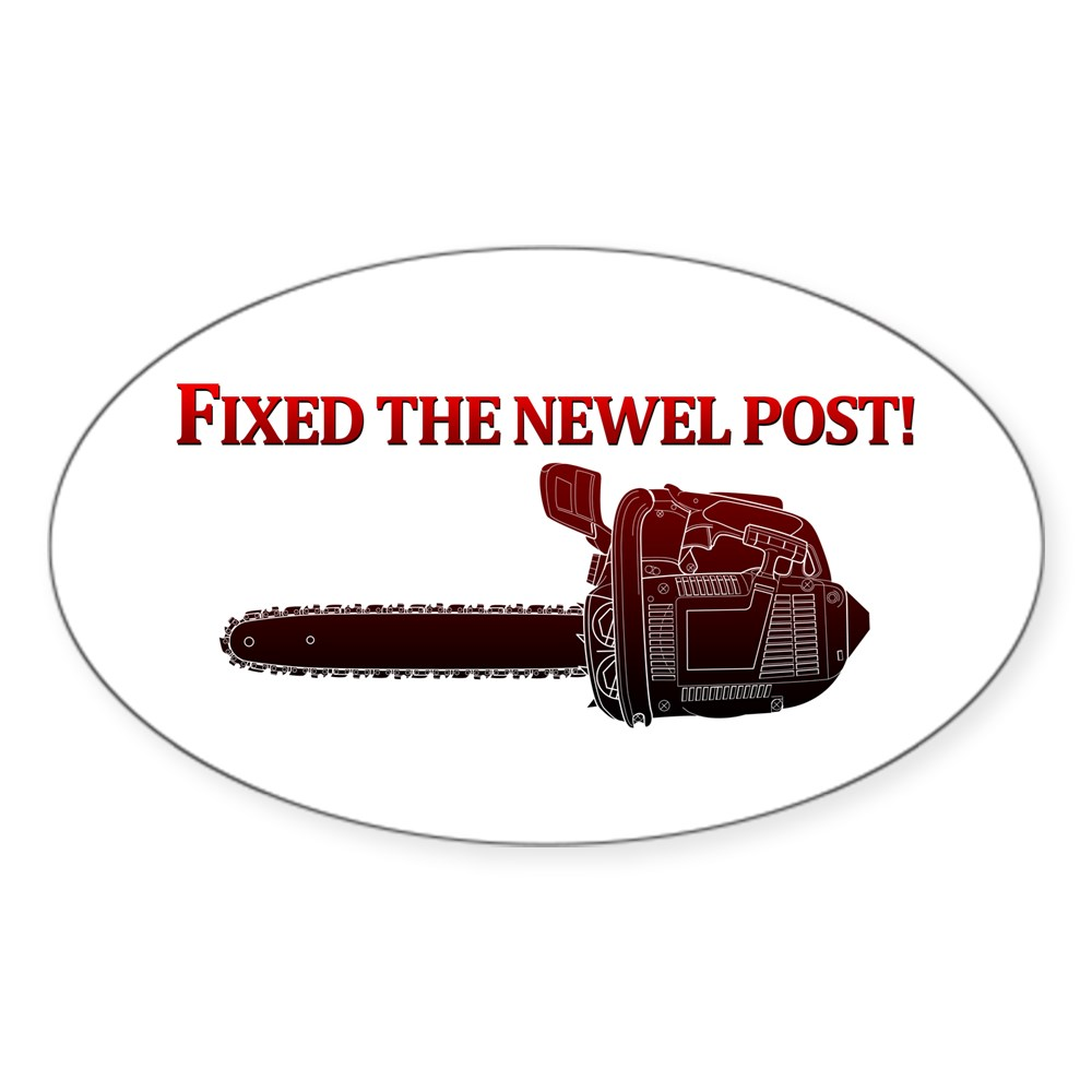 Fixed the Newel Post! Oval Sticker