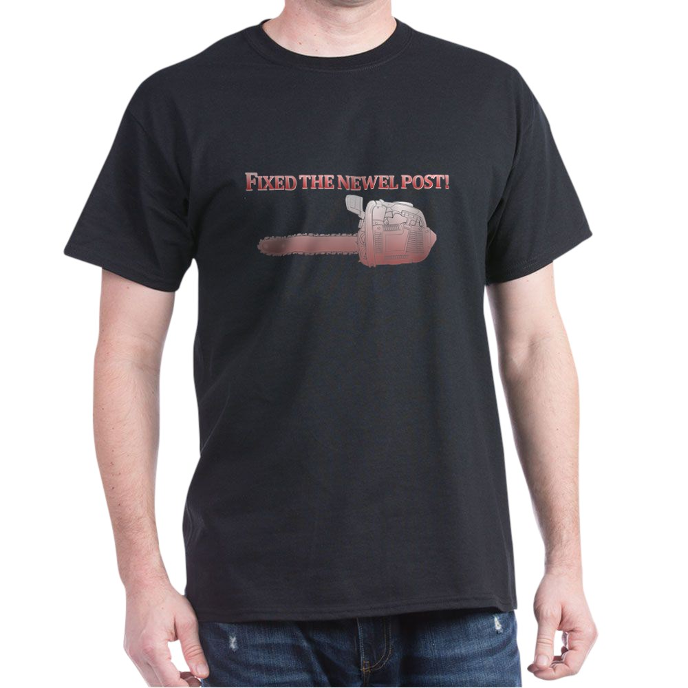 Fixed the Newel Post! Dark T-Shirt