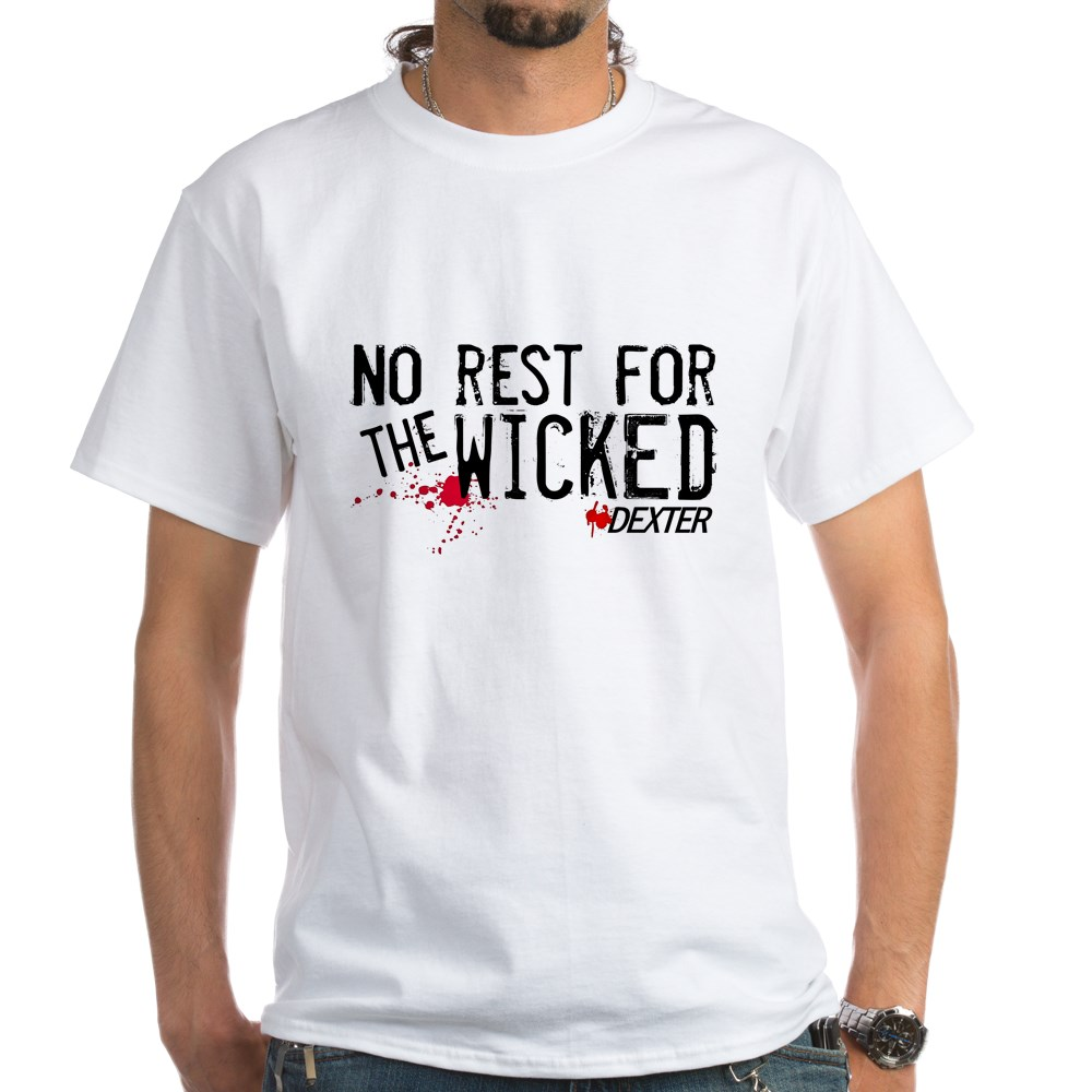 No Rest for the Wicked White T-Shirt