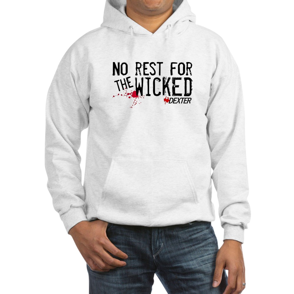 No Rest for the Wicked Hooded Sweatshirt