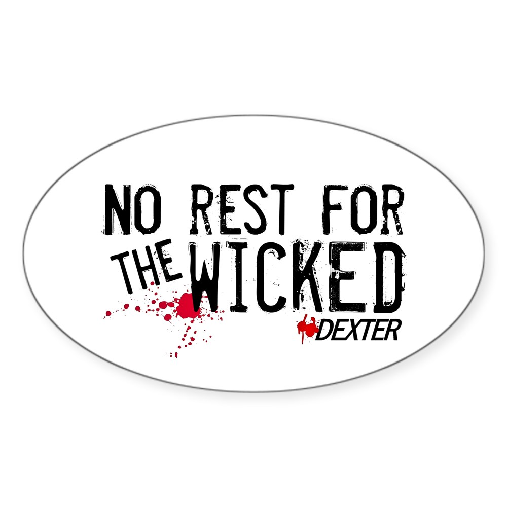 No Rest for the Wicked Oval Sticker