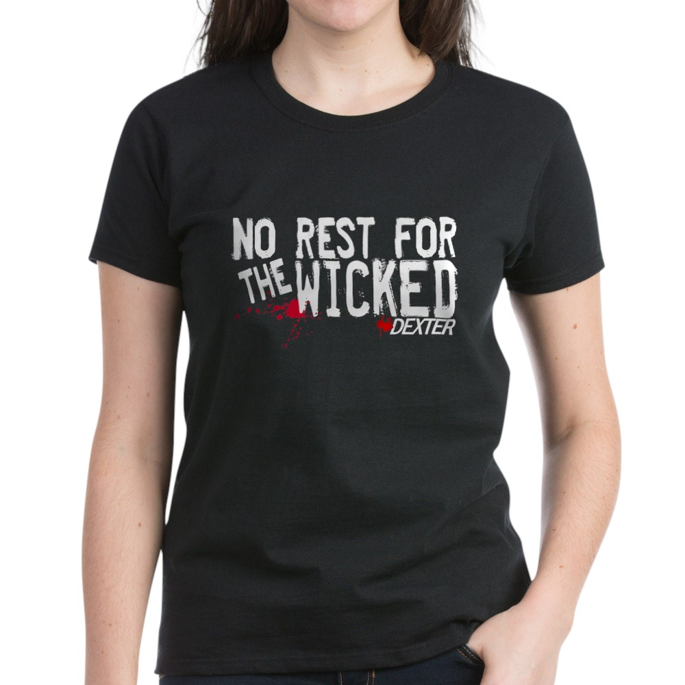 No Rest for the Wicked Women's Dark T-Shirt