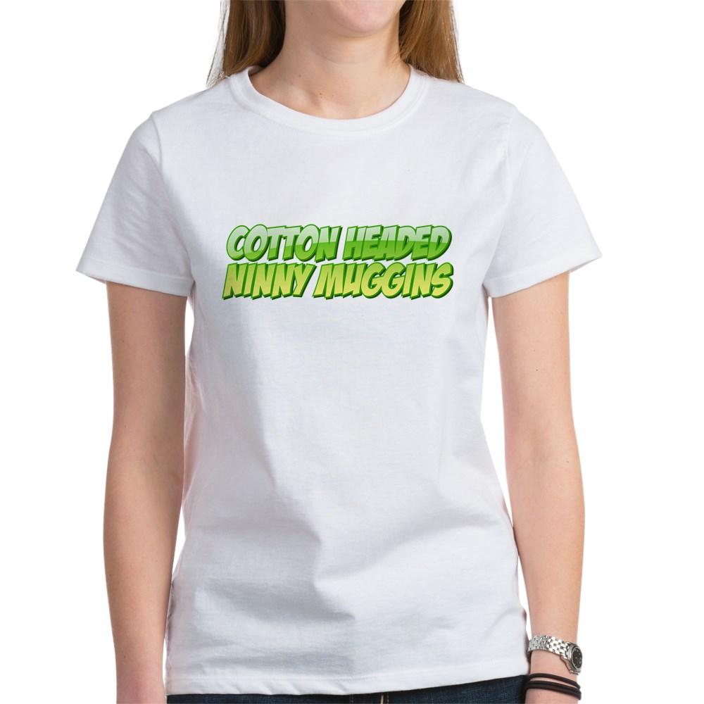 Cotton Headed Ninny Muggins Women's T-Shirt