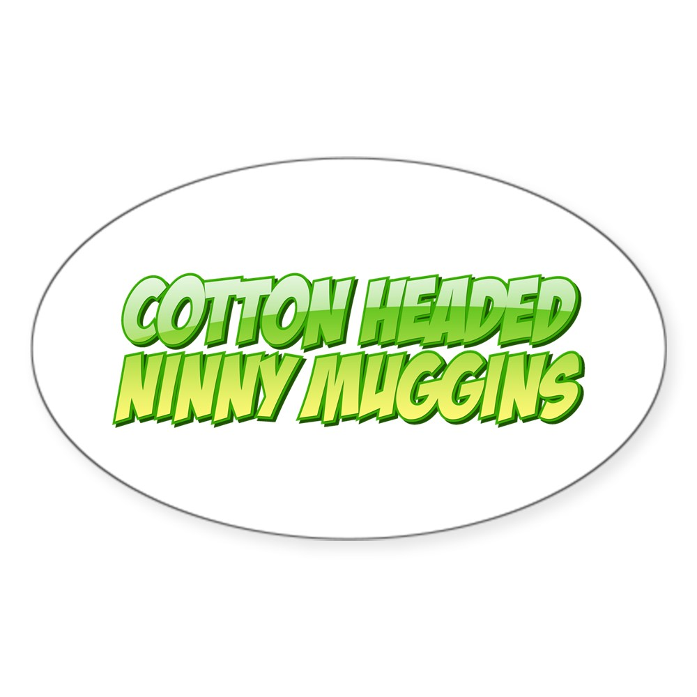 Cotton Headed Ninny Muggins Oval Sticker