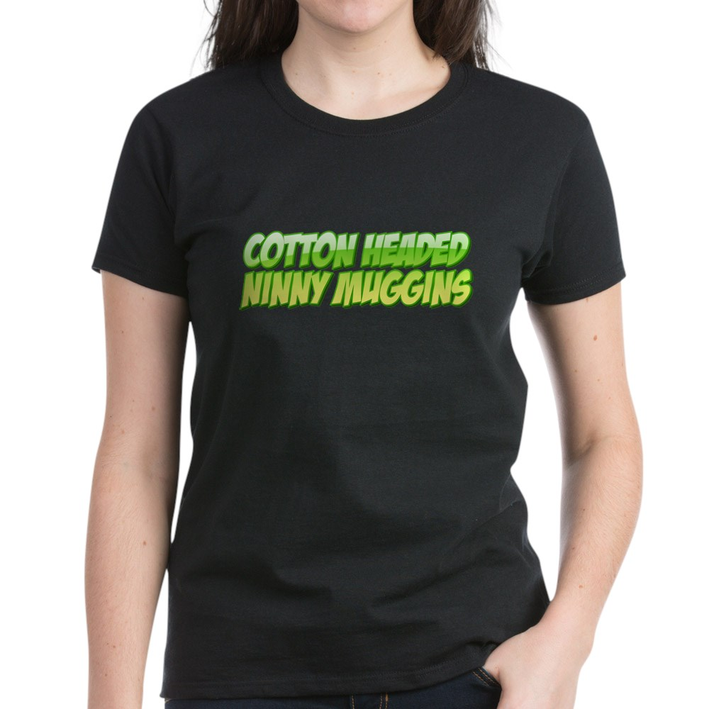 Cotton Headed Ninny Muggins Women's Dark T-Shirt