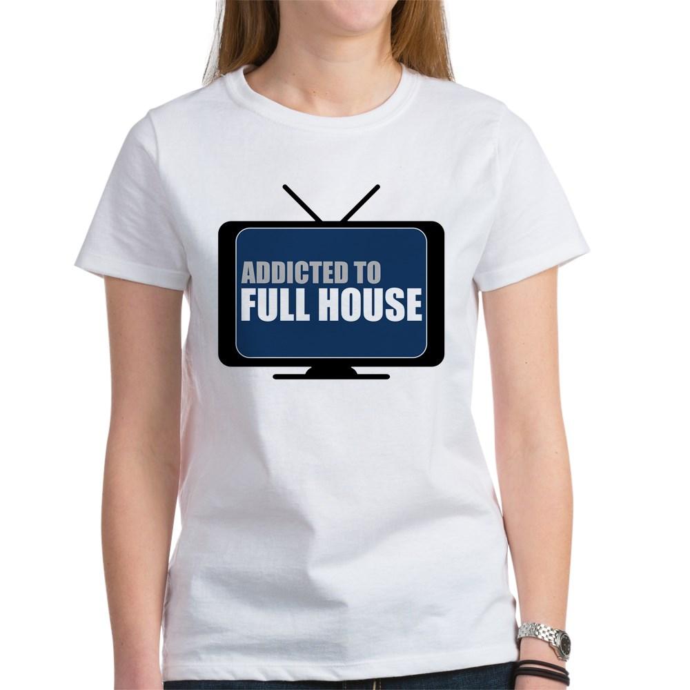 Addicted to Full House Women's T-Shirt