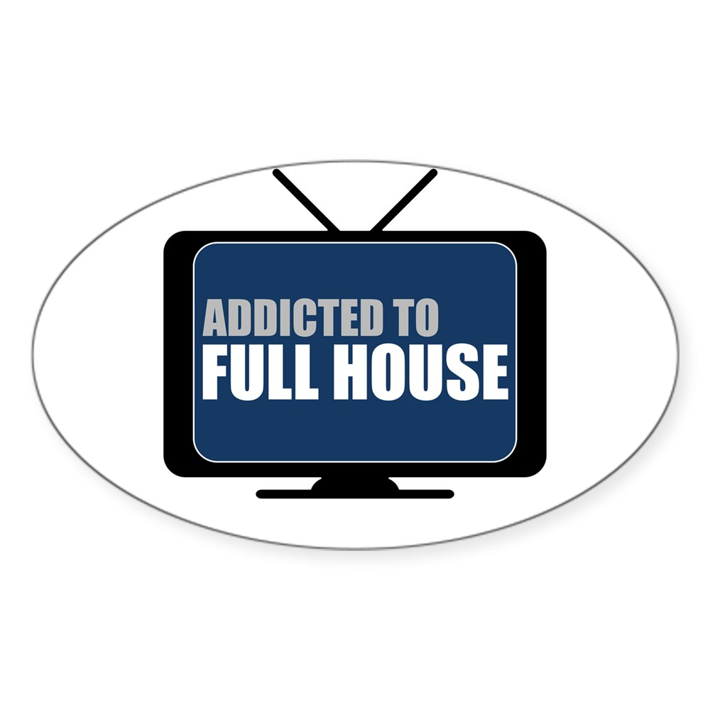 Addicted to Full House Oval Sticker
