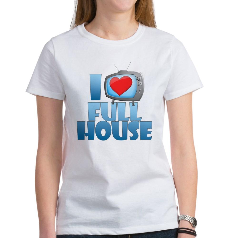 I Heart Full House Women's T-Shirt