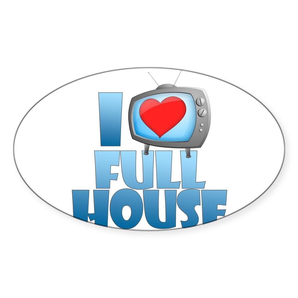 I Heart Full House Oval Sticker