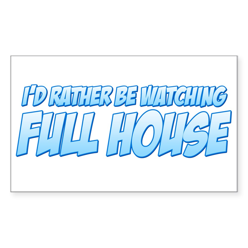 I'd Rather Be Watching Full House Rectangle Sticker