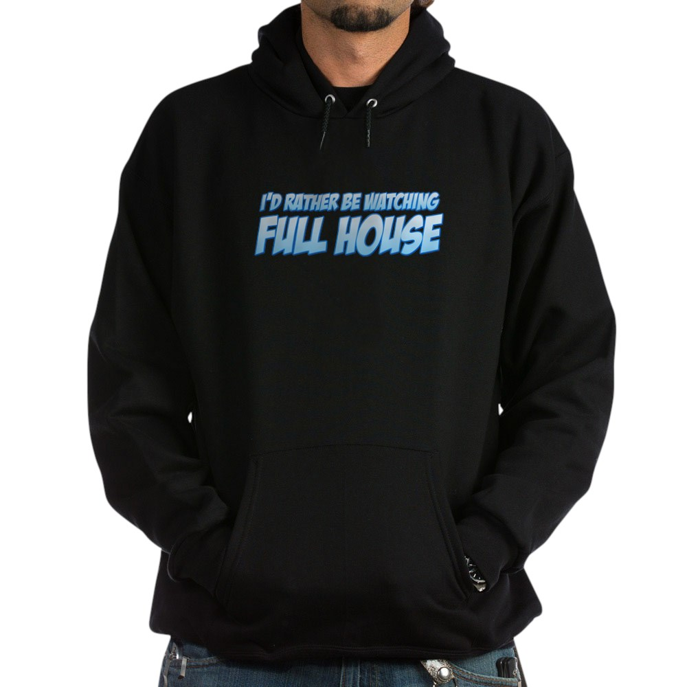 I'd Rather Be Watching Full House Dark Hoodie