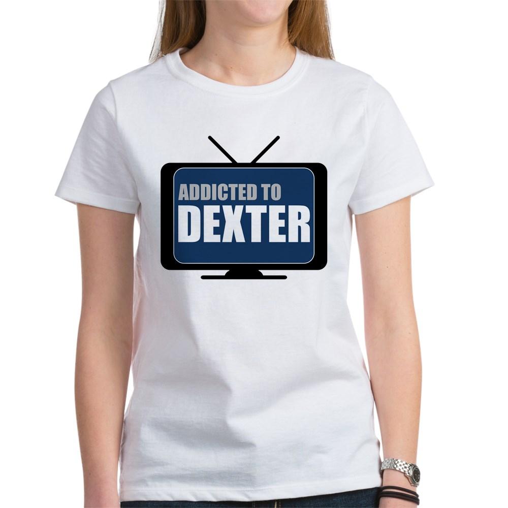 Addicted to Dexter Women's T-Shirt