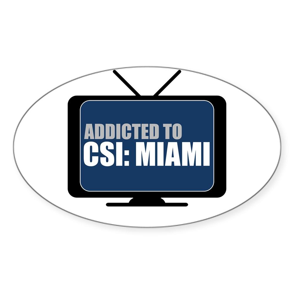 Addicted to CSI: Miami Oval Sticker