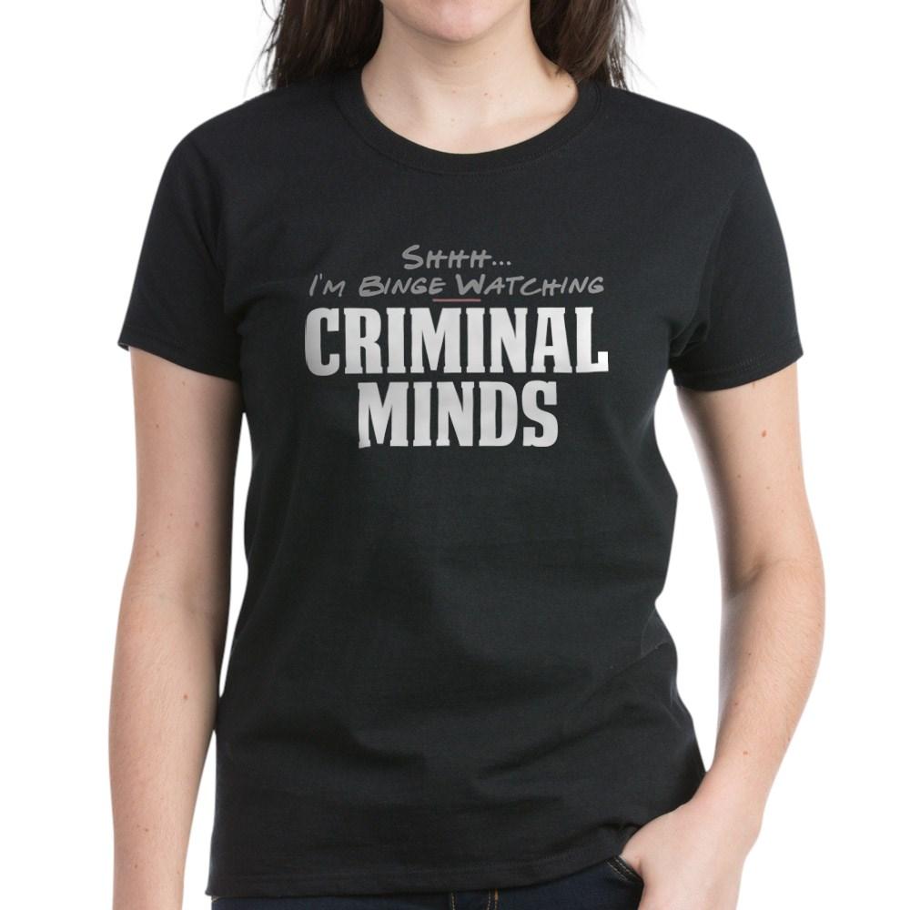 Shhh... I'm Binge Watching Criminal Minds Women's Dark T-Shirt