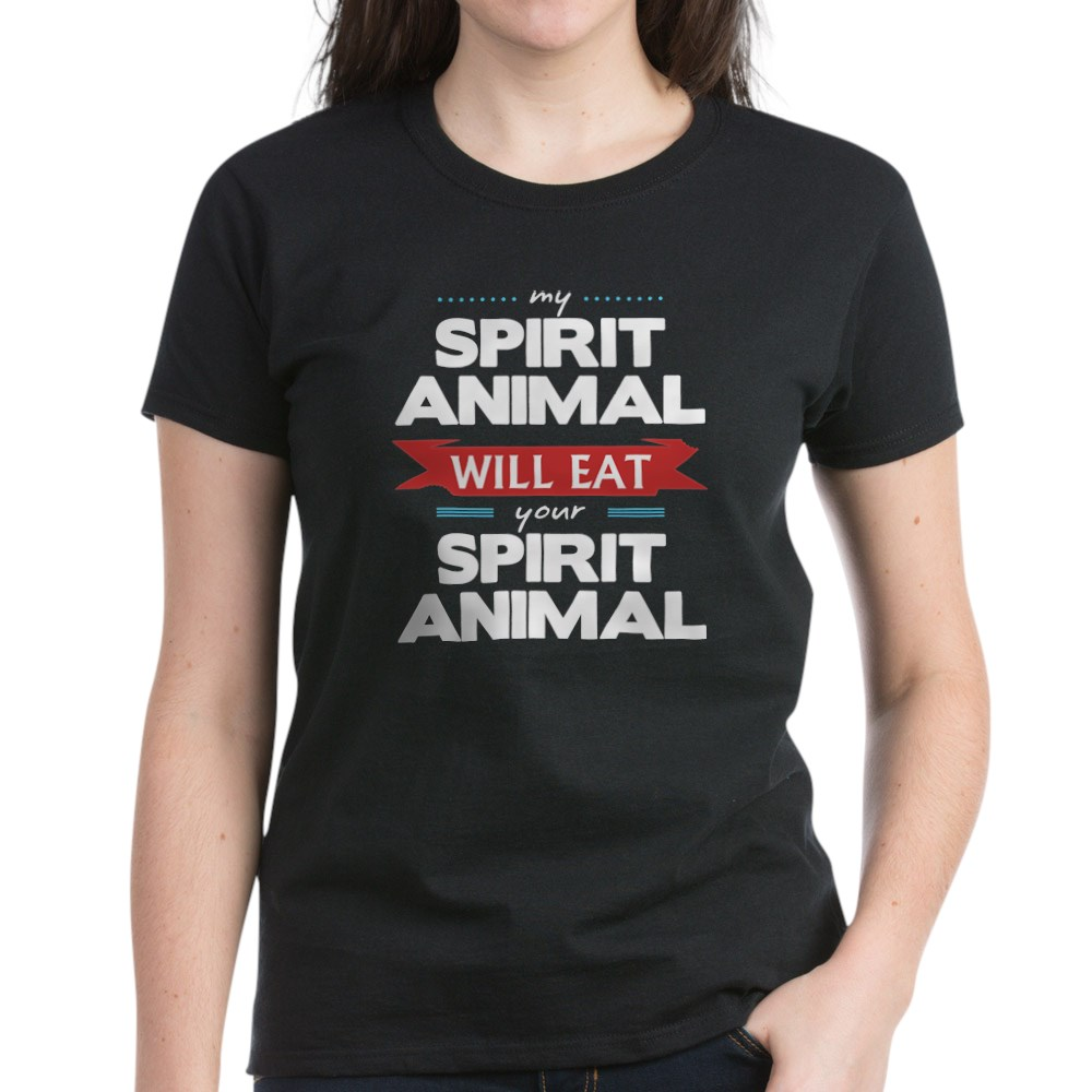 My Spirit Animal Will Eat your Spirit Animal Women's Dark T-Shirt