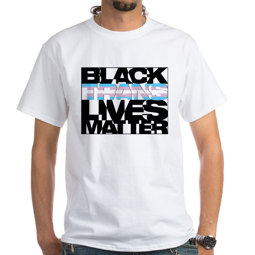 Black Trans Lives Matter White T-Shirt