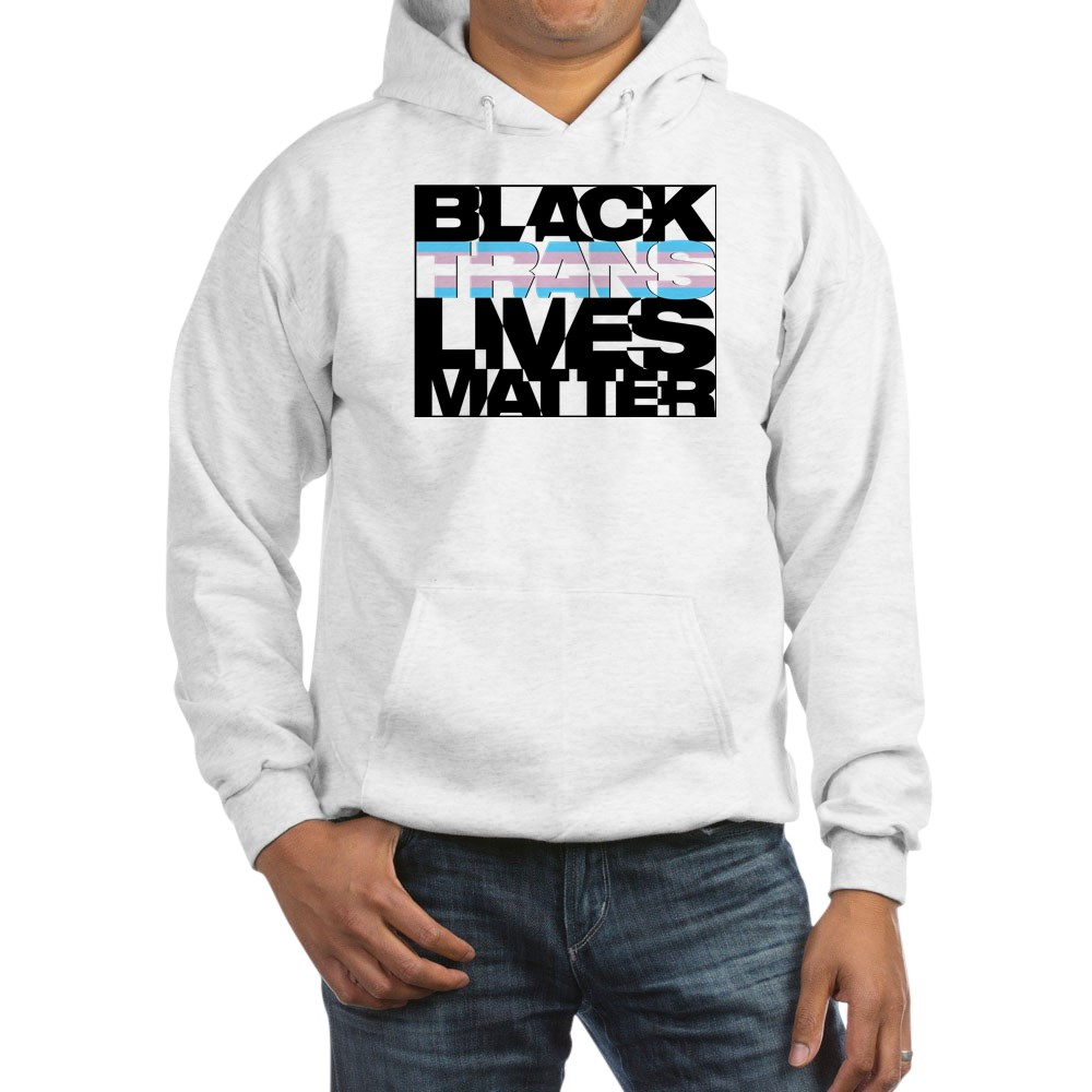 Black Trans Lives Matter Hooded Sweatshirt