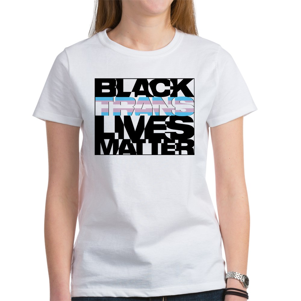 Black Trans Lives Matter Women's T-Shirt